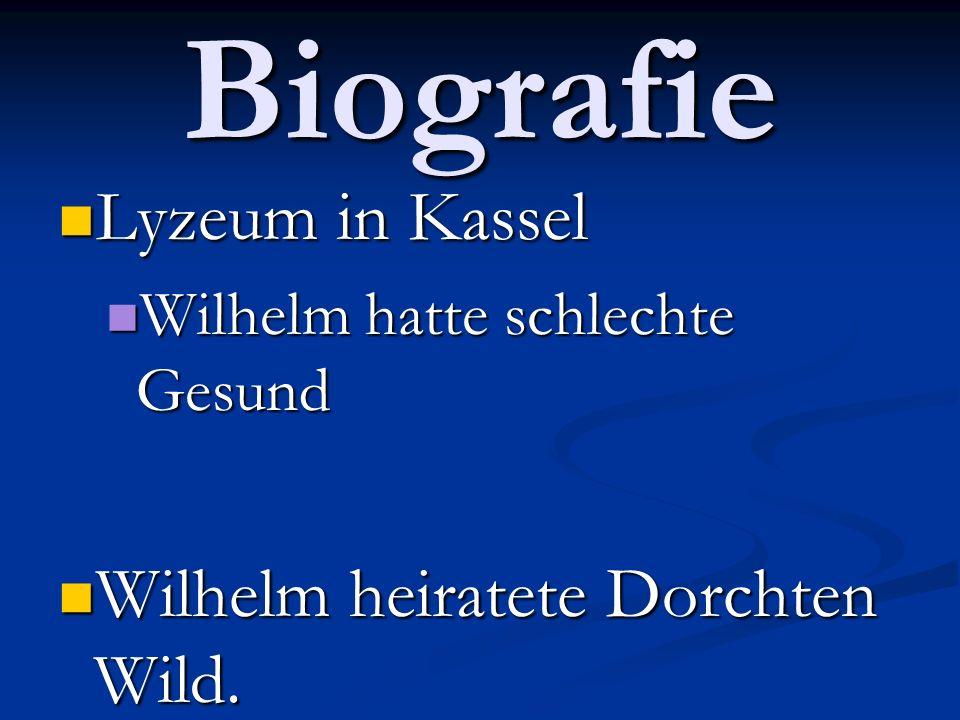 Biografie Lyzeum in Kassel Lyzeum in Kassel Wilhelm hatte schlechte Gesund Wilhelm hatte schlechte Gesund Wilhelm heiratete Dorchten Wild.