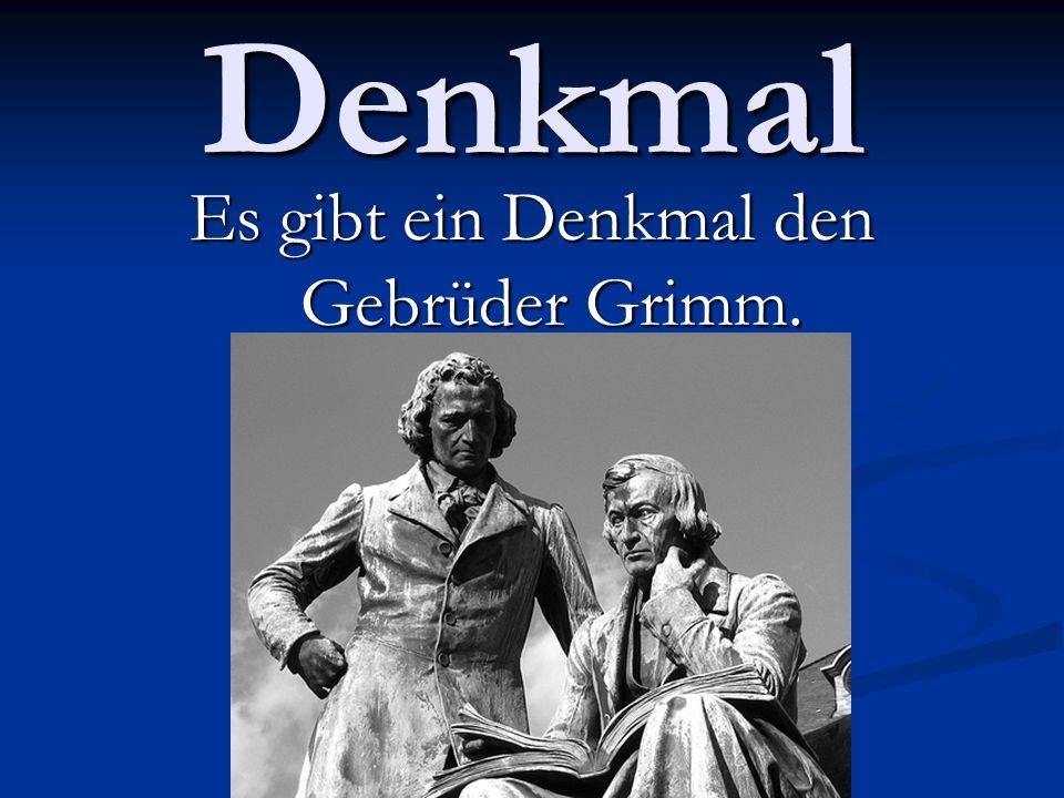 Denkmal Es gibt ein Denkmal den Gebrüder Grimm.