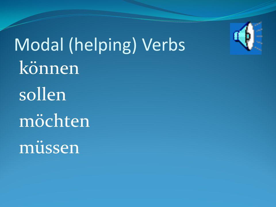 Modal (helping) Verbs können sollen möchten