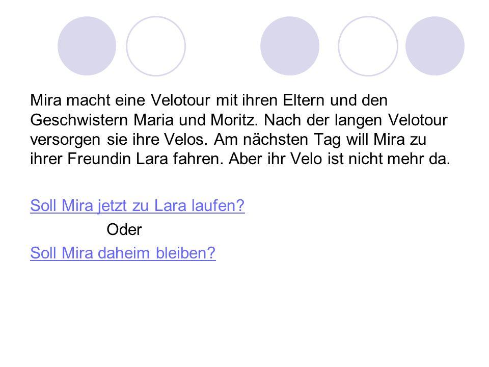 Mira macht eine Velotour mit ihren Eltern und den Geschwistern Maria und Moritz. Nach der langen Velotour versorgen sie ihre Velos. Am nächsten Tag wi