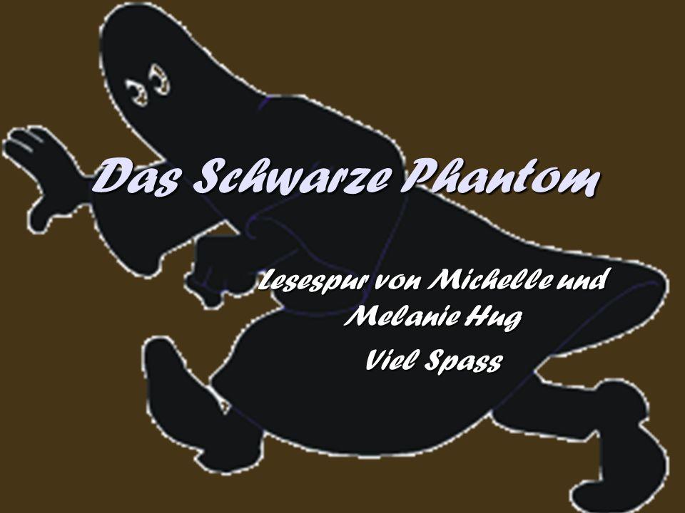 Das Schwarze Phantom Lesespur von Michelle und Melanie Hug Viel Spass