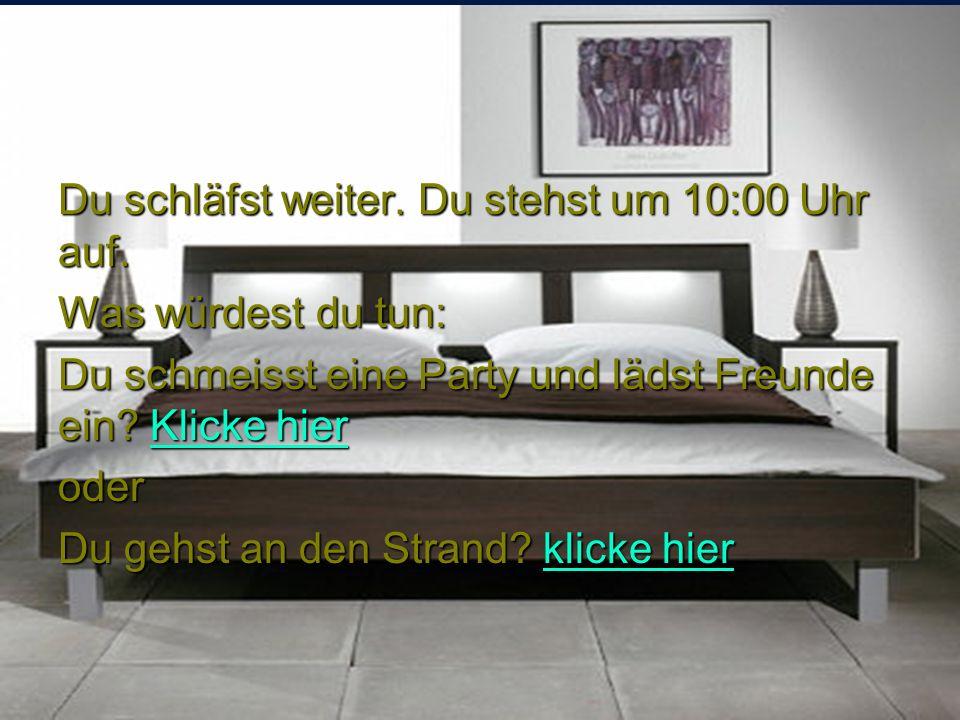 Julia und Raphael sind in einem 5-Sterne- Hotel in Österreich. Es ist fünf Uhr Morgens. Was würdest du tun: Weiter schlafen? Klicke hier Klicke hierKl