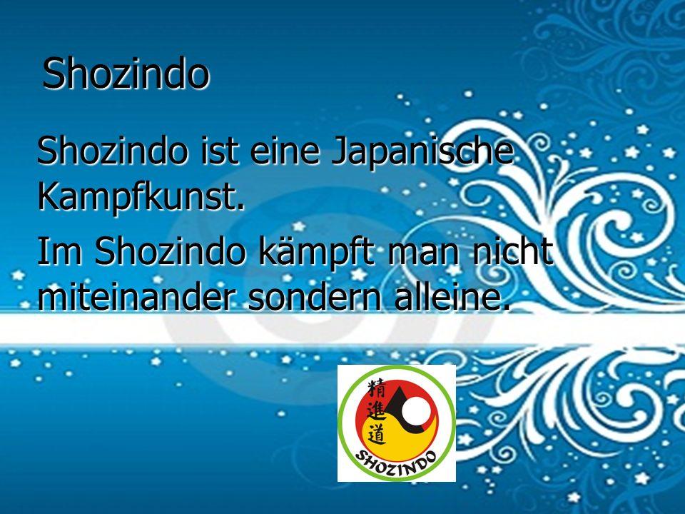 Shozindo Shozindo ist eine Japanische Kampfkunst. Im Shozindo kämpft man nicht miteinander sondern alleine.