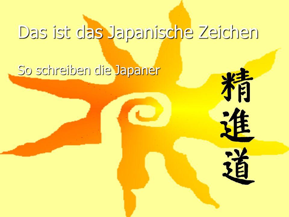 Das ist das Japanische Zeichen So schreiben die Japaner