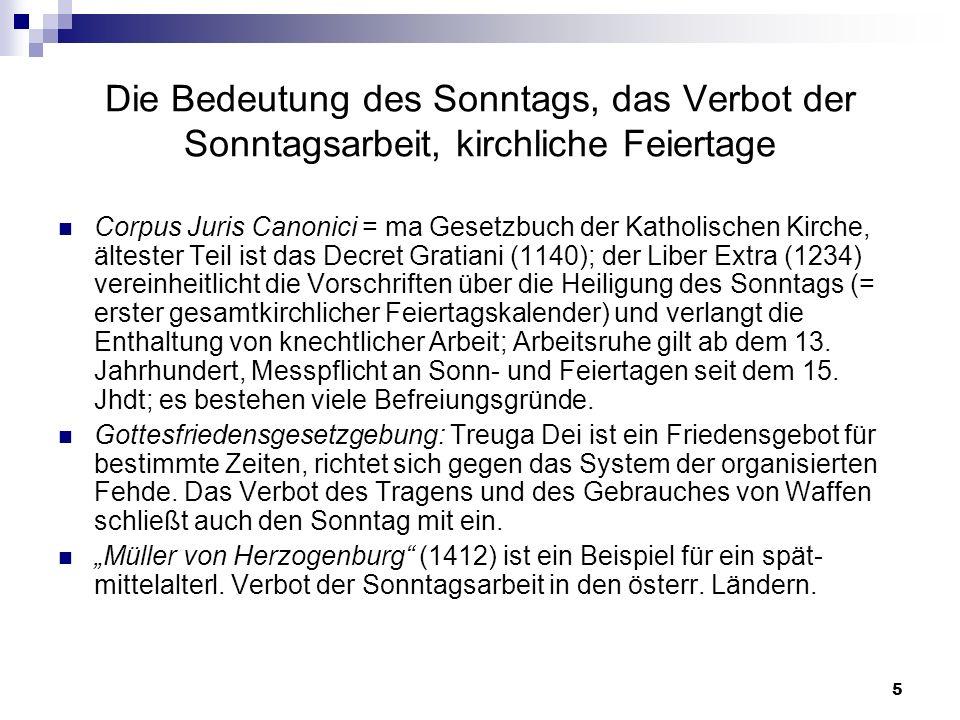 6 Die Bedeutung des Sonntags, das Verbot der Sonntagsarbeit, kirchliche Feiertage Entwicklung der Sonntagsarbeit in der Neuzeit: a) Durch landesfürstl.