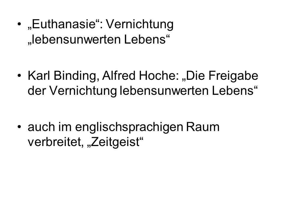 Euthanasie: Vernichtung lebensunwerten Lebens Karl Binding, Alfred Hoche: Die Freigabe der Vernichtung lebensunwerten Lebens auch im englischsprachige