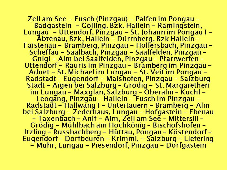 Zell am See - Fusch (Pinzgau) - Palfen im Pongau - Badgastein - Golling, Bzk. Hallein - Ramingstein, Lungau - Uttendorf, Pinzgau - St. Johann im Ponga