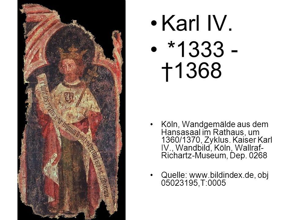 Karl IV. *1333 -1368 Köln, Wandgemälde aus dem Hansasaal im Rathaus, um 1360/1370, Zyklus. Kaiser Karl IV., Wandbild, Köln, Wallraf- Richartz-Museum,