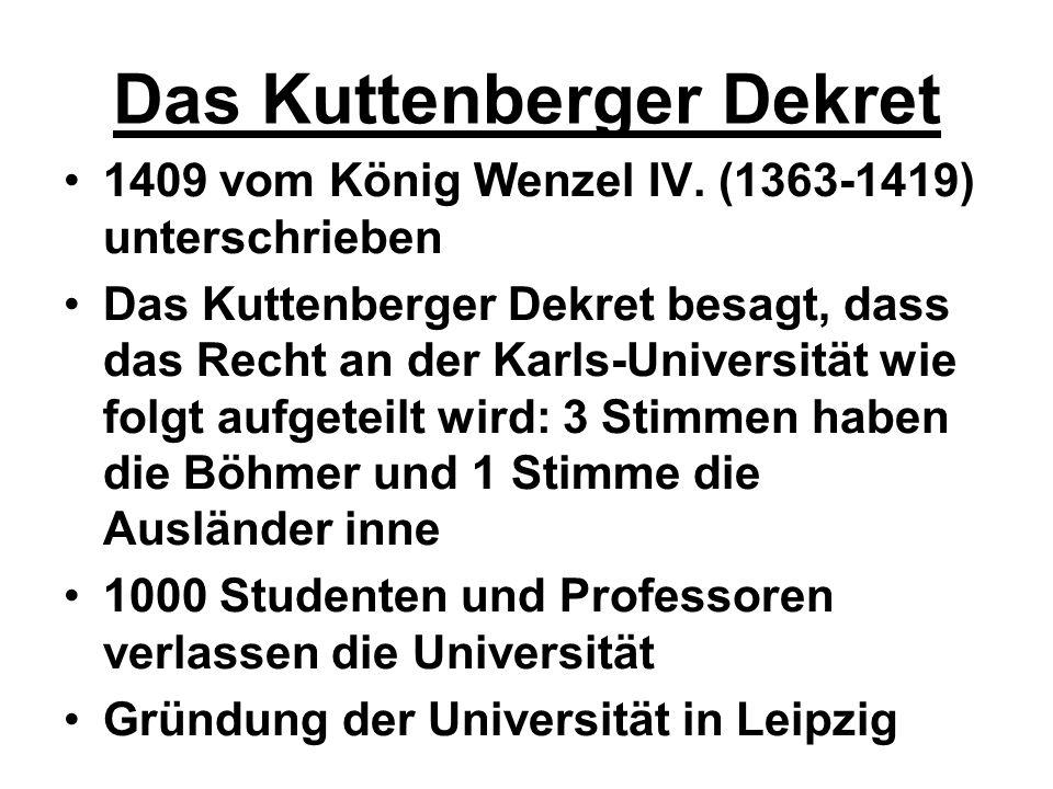 Das Kuttenberger Dekret 1409 vom König Wenzel IV. (1363-1419) unterschrieben Das Kuttenberger Dekret besagt, dass das Recht an der Karls-Universität w