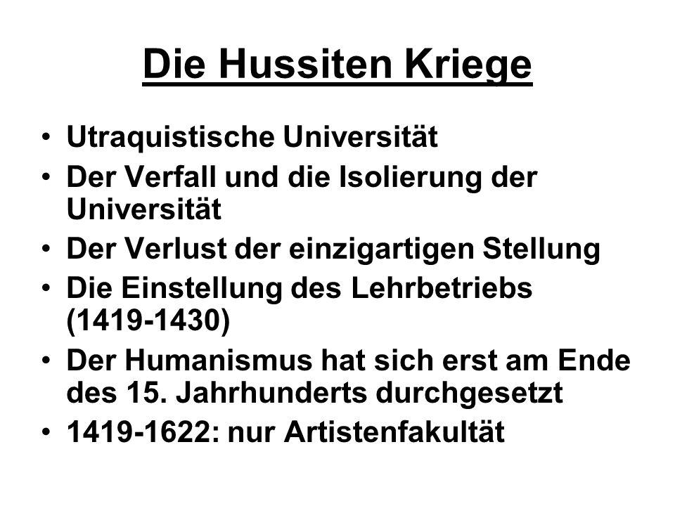 Die Hussiten Kriege Utraquistische Universität Der Verfall und die Isolierung der Universität Der Verlust der einzigartigen Stellung Die Einstellung d