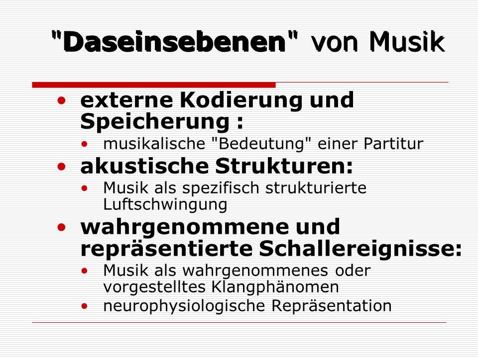 Musik als Gegenstand der Naturwissenschaft Der naturwissenschaftliche Zugang zu Musik umfasst: die physikalischen Vorgänge im Umgebungs- medium, im äußeren Gehörgang sowie im Mittel- und Innenohr, die elektrophysiologischen Vorgänge im Hörnerv und im Gehirn bis zu den kortikalen Zentren, die hormonalen Regelvorgänge, die durch Musik ausgelöst oder beeinflusst werden.