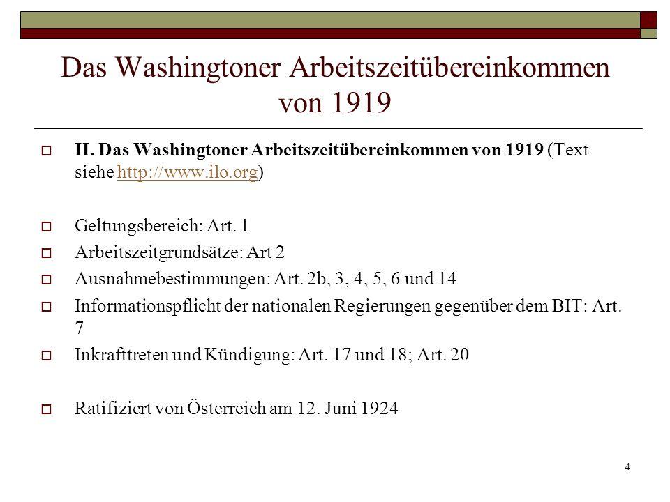 4 Das Washingtoner Arbeitszeitübereinkommen von 1919 II. Das Washingtoner Arbeitszeitübereinkommen von 1919 (Text siehe http://www.ilo.org)http://www.