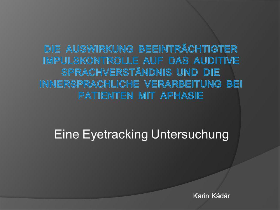 Eine Eyetracking Untersuchung Karin Kádár
