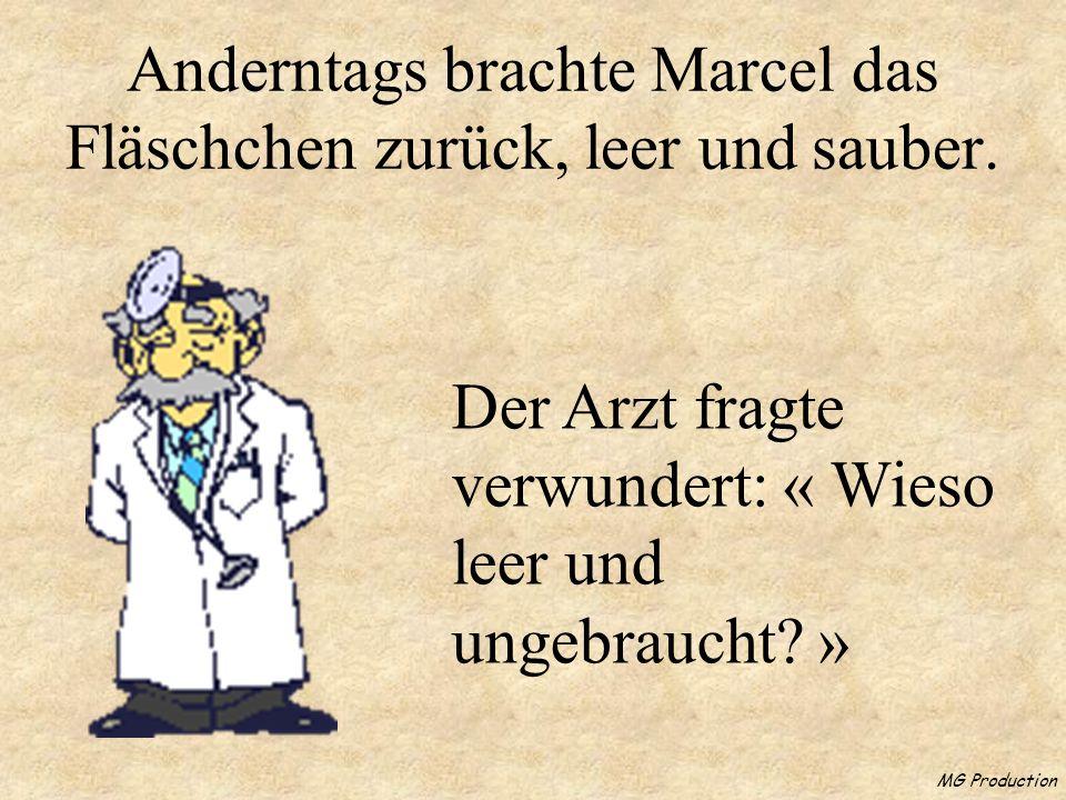 MG Production Anderntags brachte Marcel das Fläschchen zurück, leer und sauber.