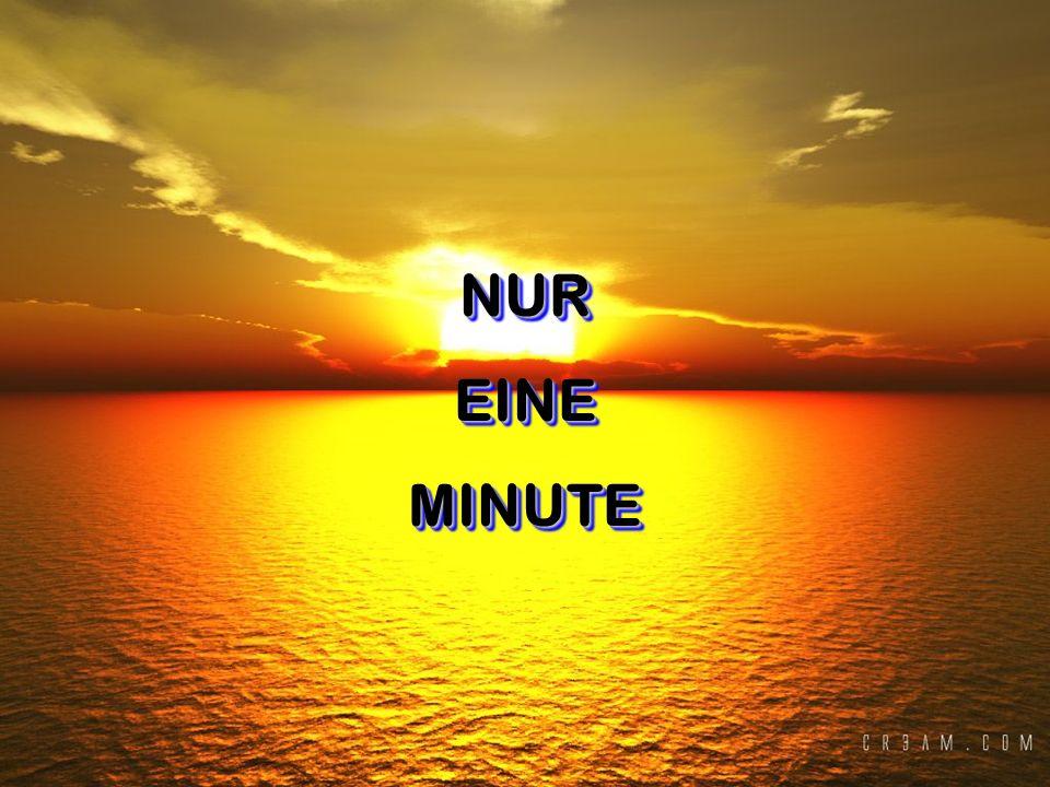 NUREINEMINUTE NUR EINE MINUTE