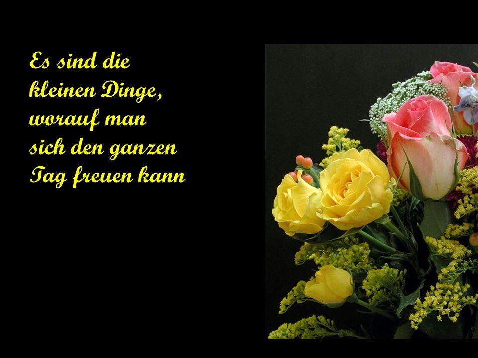 Glück ist die Kunst einen Strauss zu binden mit Blumen die du selber pflücken kannst