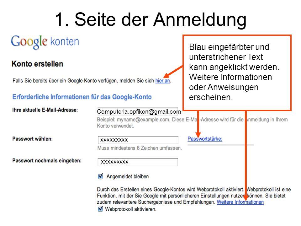 1. Seite der Anmeldung Computeria.opfikon@gmail.com xxxxxxxxx Blau eingefärbter und unterstrichener Text kann angeklickt werden. Weitere Informationen