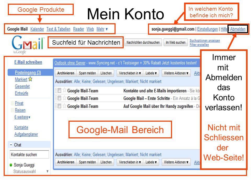 Mein Konto Google Produkte Google-Mail Bereich In welchem Konto befinde ich mich? Suchfeld für Nachrichten Immer mit Abmelden das Konto verlassen! Nic