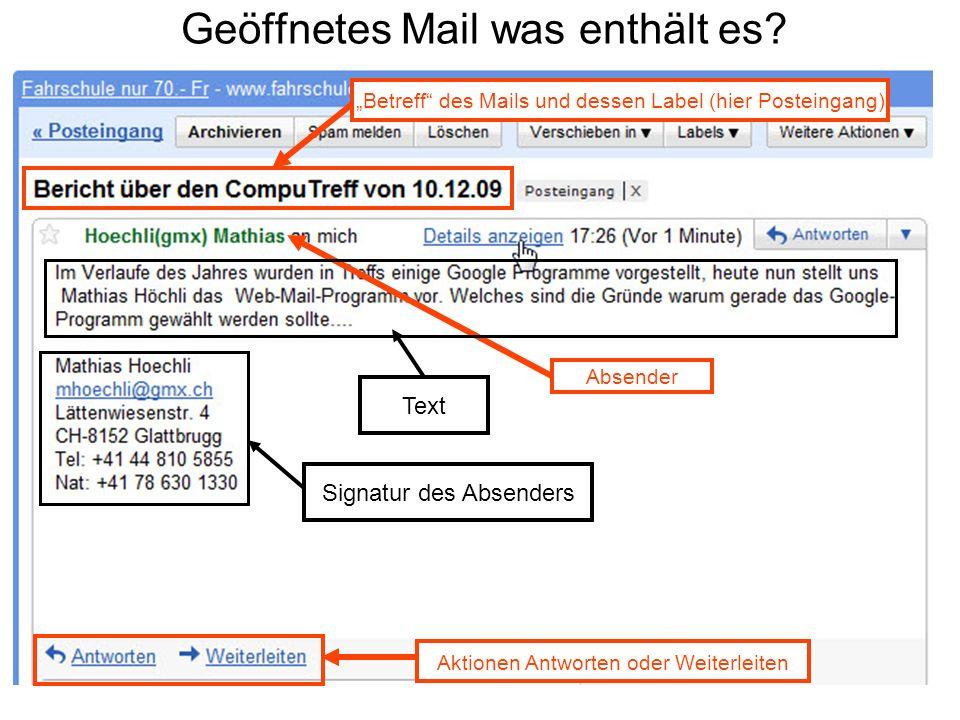 Geöffnetes Mail was enthält es? Betreff des Mails und dessen Label (hier Posteingang) Absender Text Signatur des Absenders Aktionen Antworten oder Wei