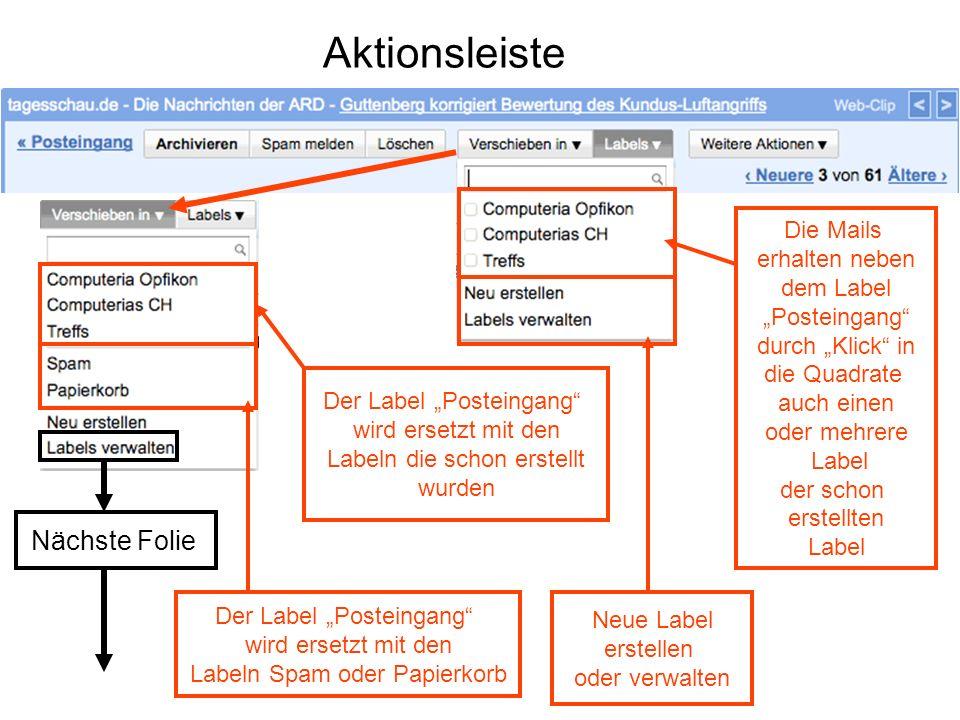 Aktionsleiste Die Mails erhalten neben dem Label Posteingang durch Klick in die Quadrate auch einen oder mehrere Label der schon erstellten Label Neue