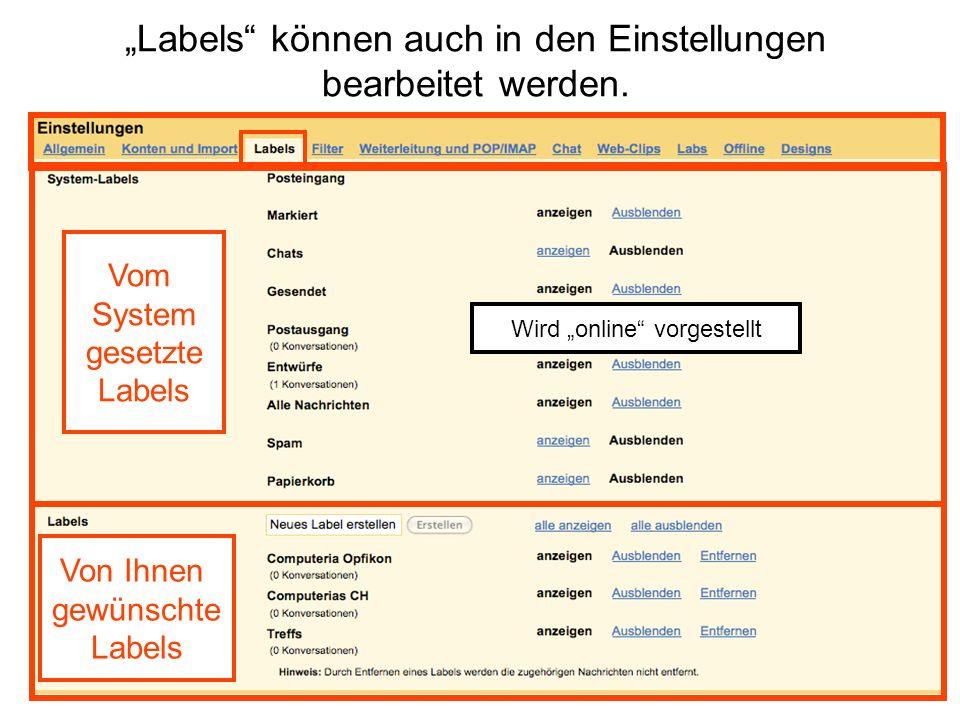 Labels können auch in den Einstellungen bearbeitet werden. Vom System gesetzte Labels Von Ihnen gewünschte Labels Wird online vorgestellt