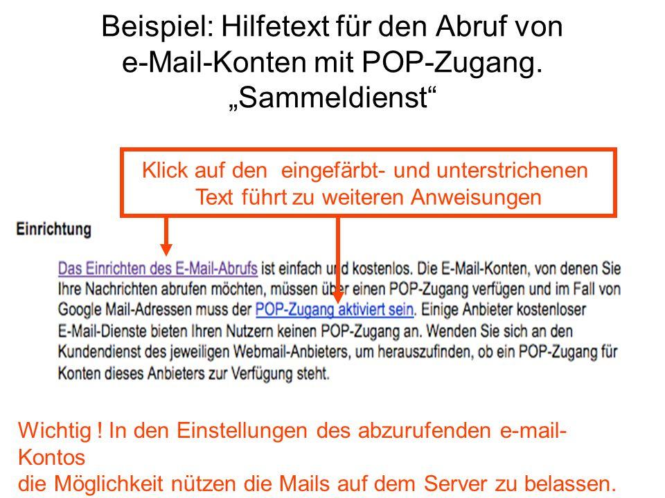 Beispiel: Hilfetext für den Abruf von e-Mail-Konten mit POP-Zugang. Sammeldienst Klick auf den eingefärbt- und unterstrichenen Text führt zu weiteren