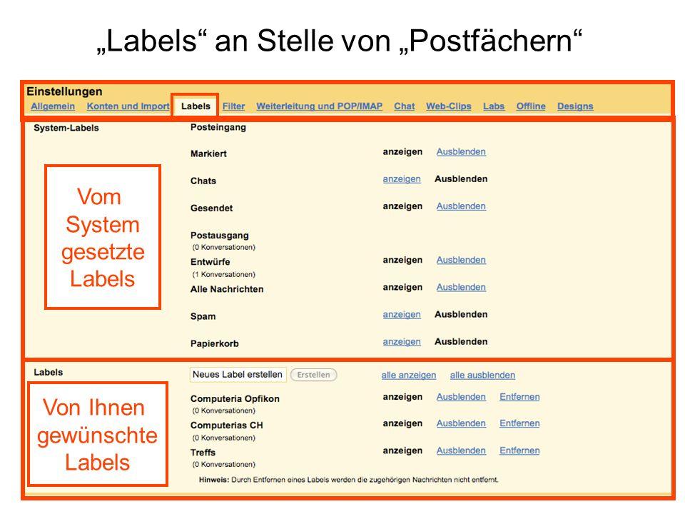 Labels an Stelle von Postfächern Vom System gesetzte Labels Von Ihnen gewünschte Labels