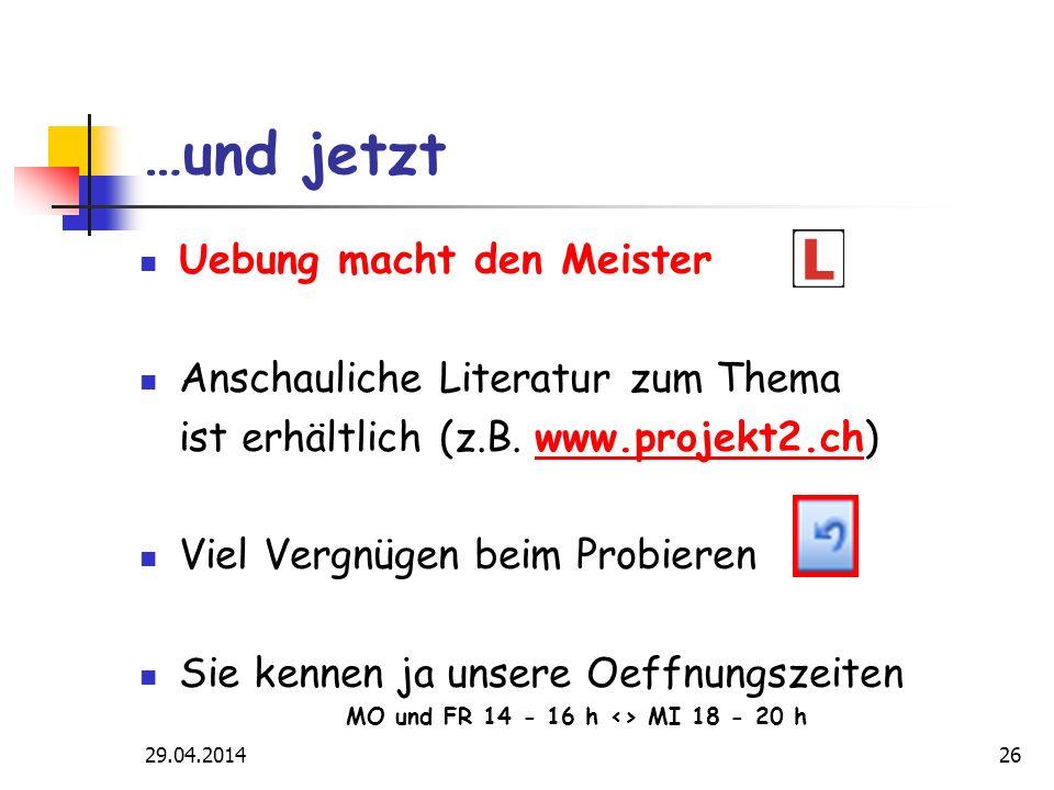 29.04.201426 …und jetzt Uebung macht den Meister Anschauliche Literatur zum Thema ist erhältlich (z.B.