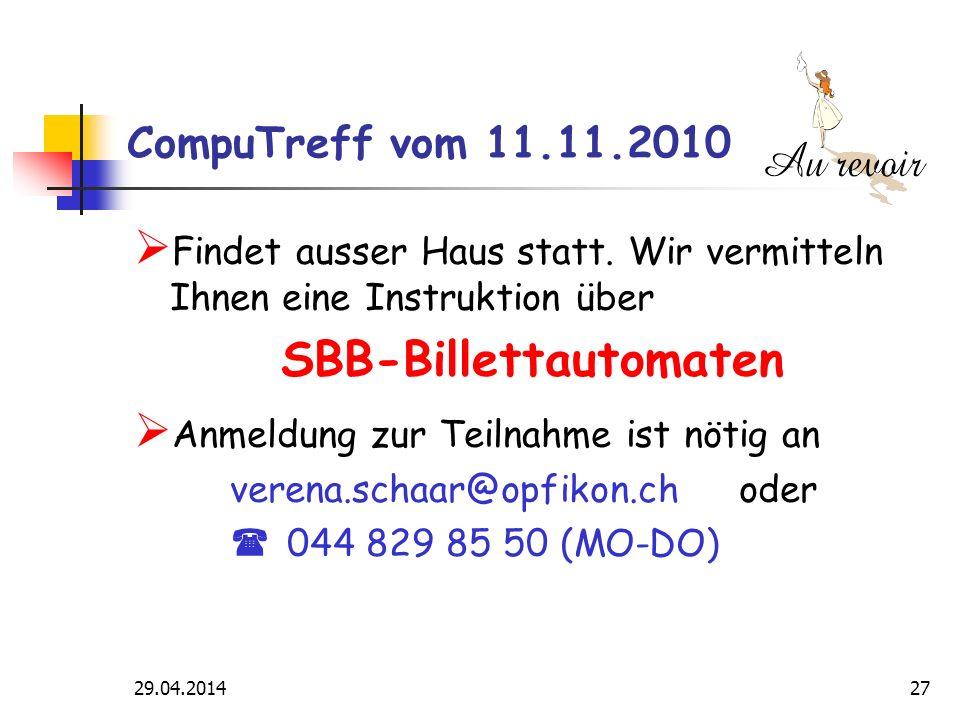 29.04.2014 27 CompuTreff vom 11.11.2010 Findet ausser Haus statt.