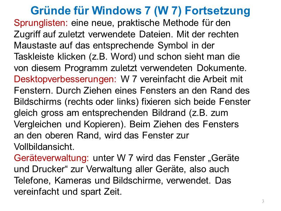 Gründe gegen Windows 7 Schon wieder ändern, habe bereits auf Vista umgestellt Kosten: Einzelprogramm ca.