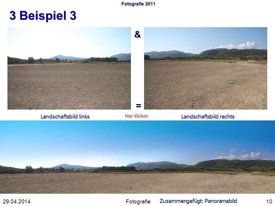 Fotografie 2011 3 Beispiel 3 Fotografie1029.04.2014 & = Landschaftsbild links Landschaftsbild rechts Zusammengefügt: Panoramabild hier klicken