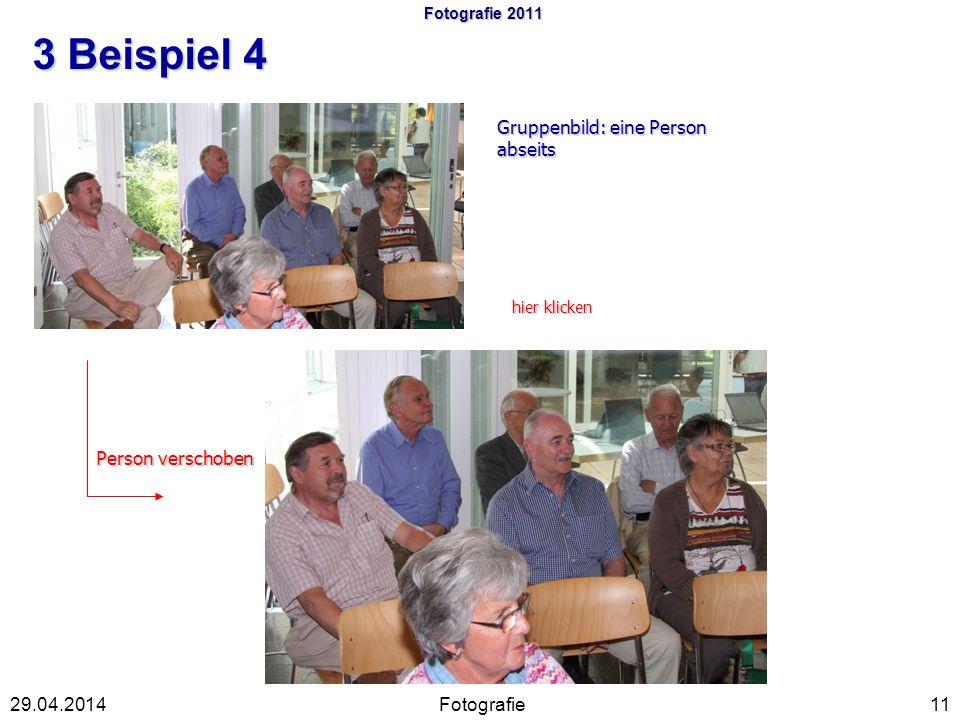 Fotografie 2011 3 Beispiel 4 Fotografie1129.04.2014 = Gruppenbild: eine Person abseits Person verschoben hier klicken