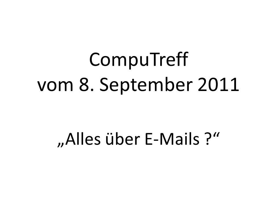 CompuTreff vom 8. September 2011 Alles über E-Mails ?
