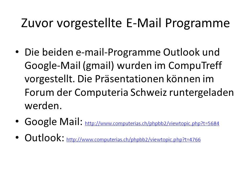 Zuvor vorgestellte E-Mail Programme Die beiden e-mail-Programme Outlook und Google-Mail (gmail) wurden im CompuTreff vorgestellt. Die Präsentationen k