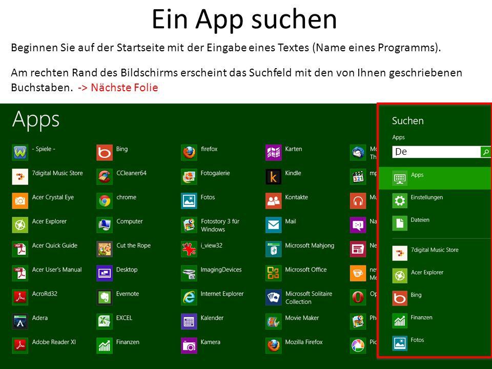 Ein App suchen Beginnen Sie auf der Startseite mit der Eingabe eines Textes (Name eines Programms). Am rechten Rand des Bildschirms erscheint das Such