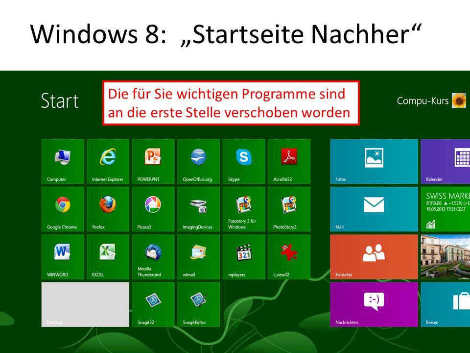 Windows 8: Startseite Nachher Die für Sie wichtigen Programme sind an die erste Stelle verschoben worden