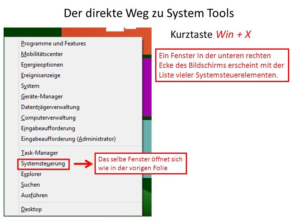 Der direkte Weg zu System Tools Kurztaste Win + X Ein Fenster In der unteren rechten Ecke des Bildschirms erscheint mit der Liste vieler Systemsteuere