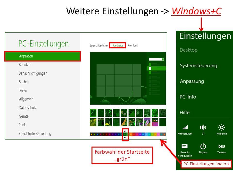Weitere Einstellungen -> Windows+C PC-Einstellungen ändern Farbwahl der Startseite grün