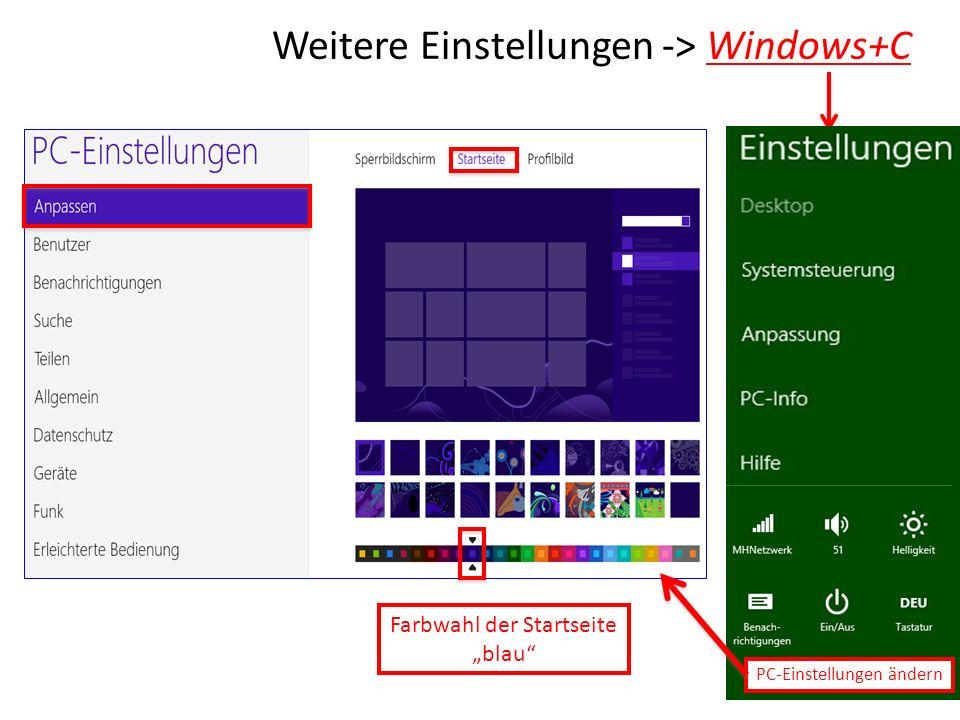 Weitere Einstellungen -> Windows+C PC-Einstellungen ändern Farbwahl der Startseite blau
