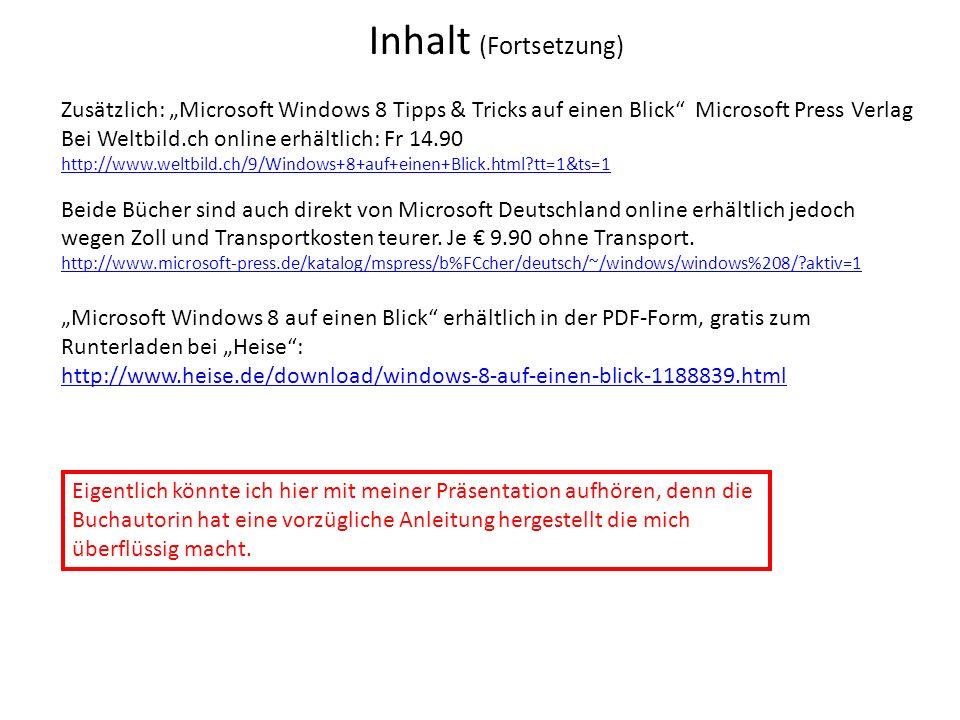 Inhalt (Fortsetzung) Zusätzlich: Microsoft Windows 8 Tipps & Tricks auf einen Blick Microsoft Press Verlag Bei Weltbild.ch online erhältlich: Fr 14.90