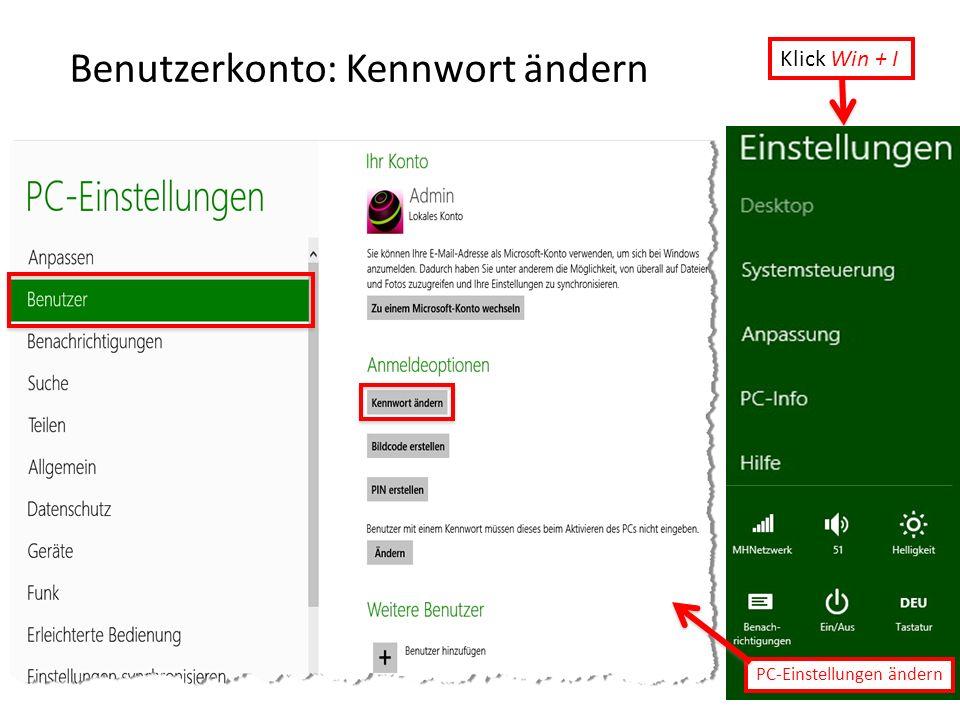 Benutzerkonto: Kennwort ändern PC-Einstellungen ändern Klick Win + I