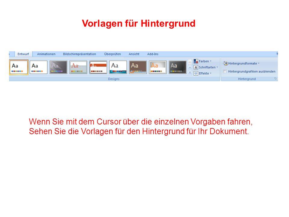 Vorlagen für Hintergrund Wenn Sie mit dem Cursor über die einzelnen Vorgaben fahren, Sehen Sie die Vorlagen für den Hintergrund für Ihr Dokument.