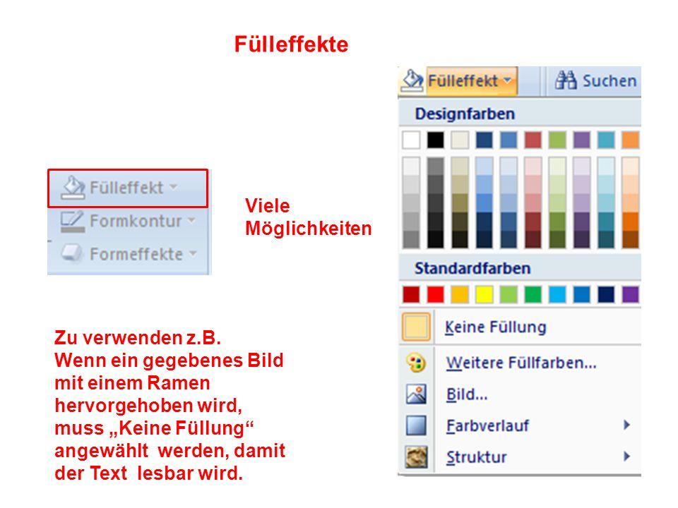 Fülleffekte Viele Möglichkeiten Zu verwenden z.B. Wenn ein gegebenes Bild mit einem Ramen hervorgehoben wird, muss Keine Füllung angewählt werden, dam