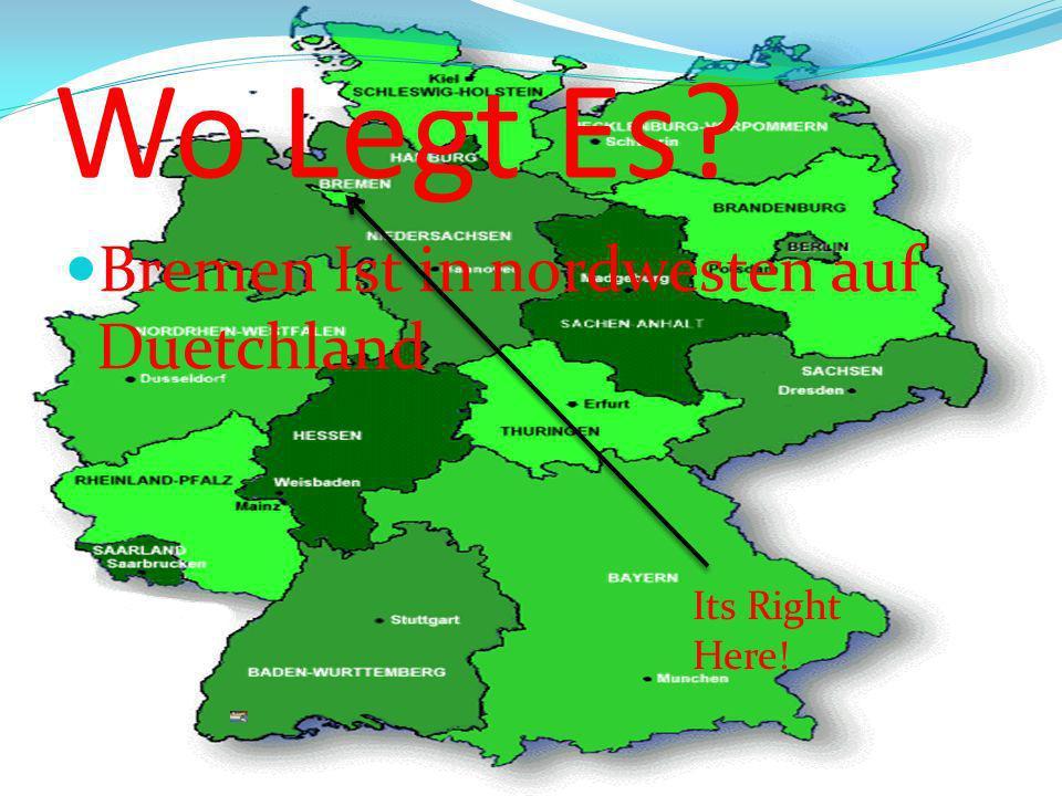 Wo Legt Es? Bremen Ist in nordwesten auf Duetchland Its Right Here!