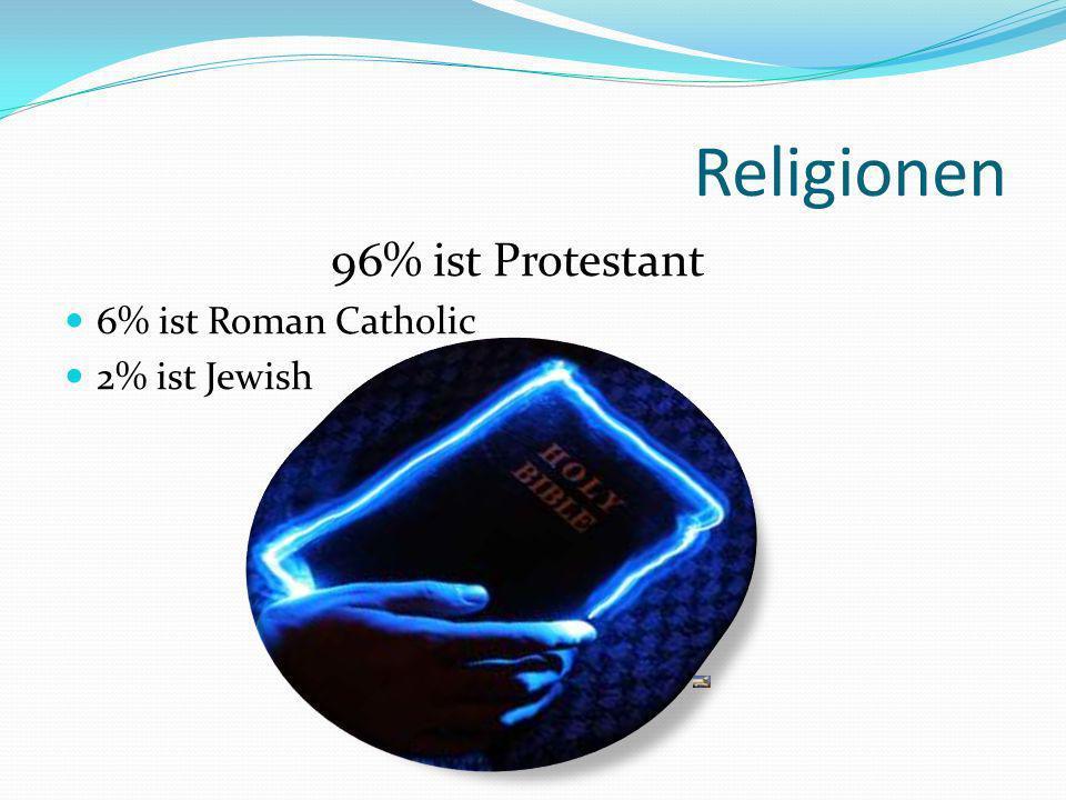 Religionen 96% ist Protestant 6% ist Roman Catholic 2% ist Jewish
