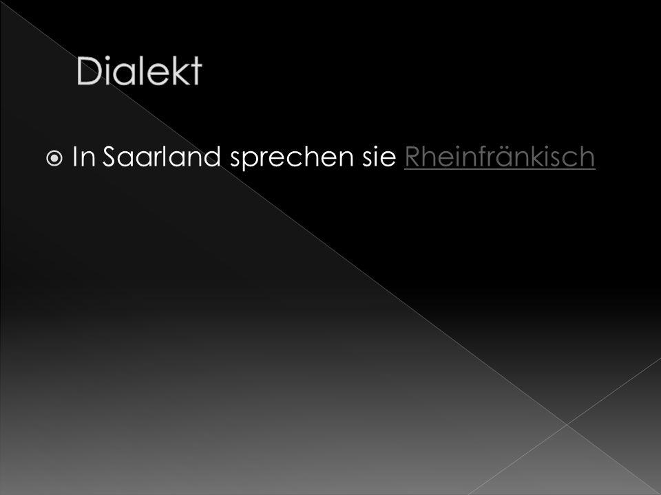 In Saarland sprechen sie RheinfränkischRheinfränkisch