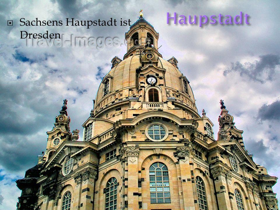 Sachsens Haupstadt ist Dresden