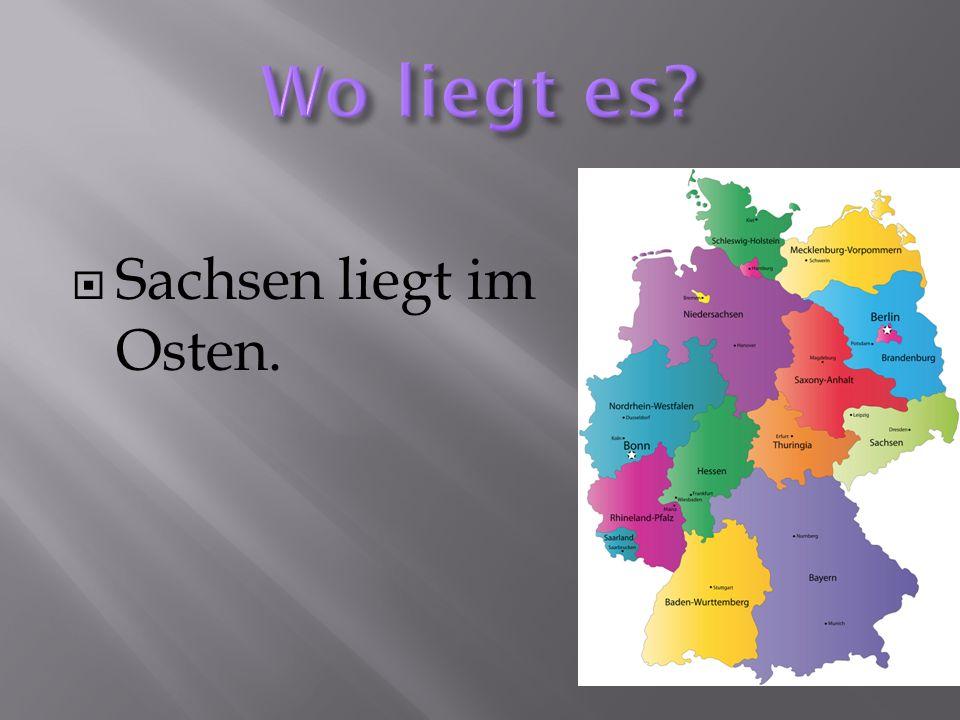 Sachsen liegt im Osten.