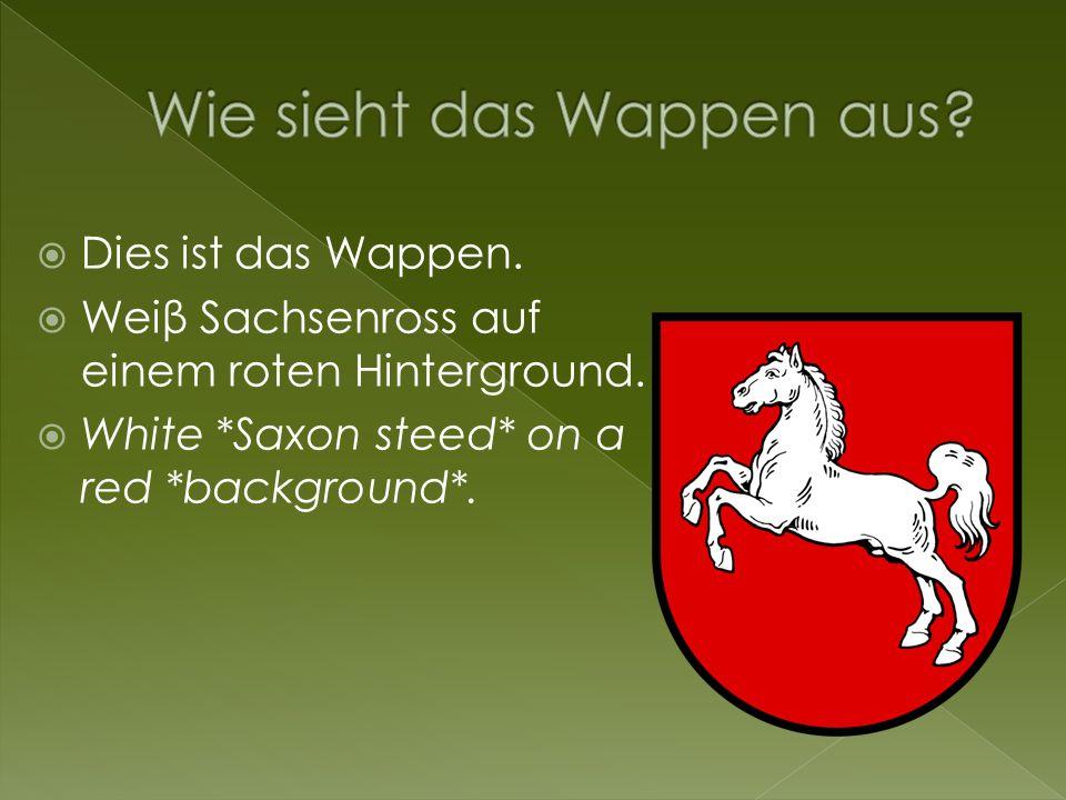 Dies ist das Wappen. Weiβ Sachsenross auf einem roten Hinterground. White *Saxon steed* on a red *background*.