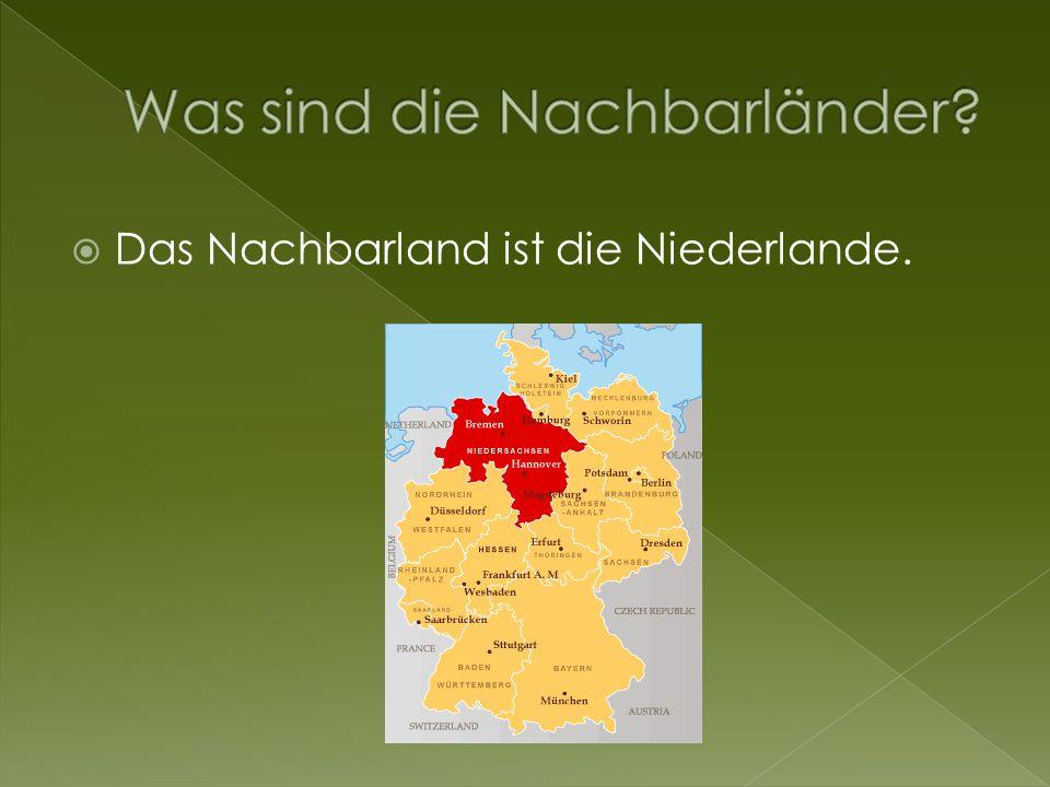 Das Nachbarland ist die Niederlande.